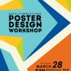 3/28: Poster Design Workshop