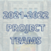 2021-22 project teams.